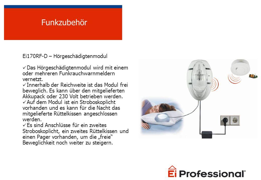 Ei170RF-D – Hörgeschädigtenmodul Das Hörgeschädigtenmodul wird mit einem oder mehreren Funkrauchwarnmeldern vernetzt. Innerhalb der Reichweite ist das