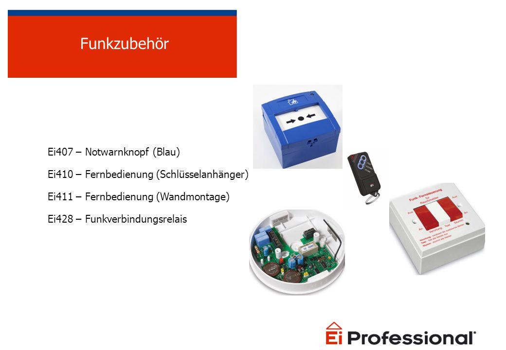 Ei407 – Notwarnknopf (Blau) Ei410 – Fernbedienung (Schlüsselanhänger) Ei411 – Fernbedienung (Wandmontage) Ei428 – Funkverbindungsrelais Funkzubehör