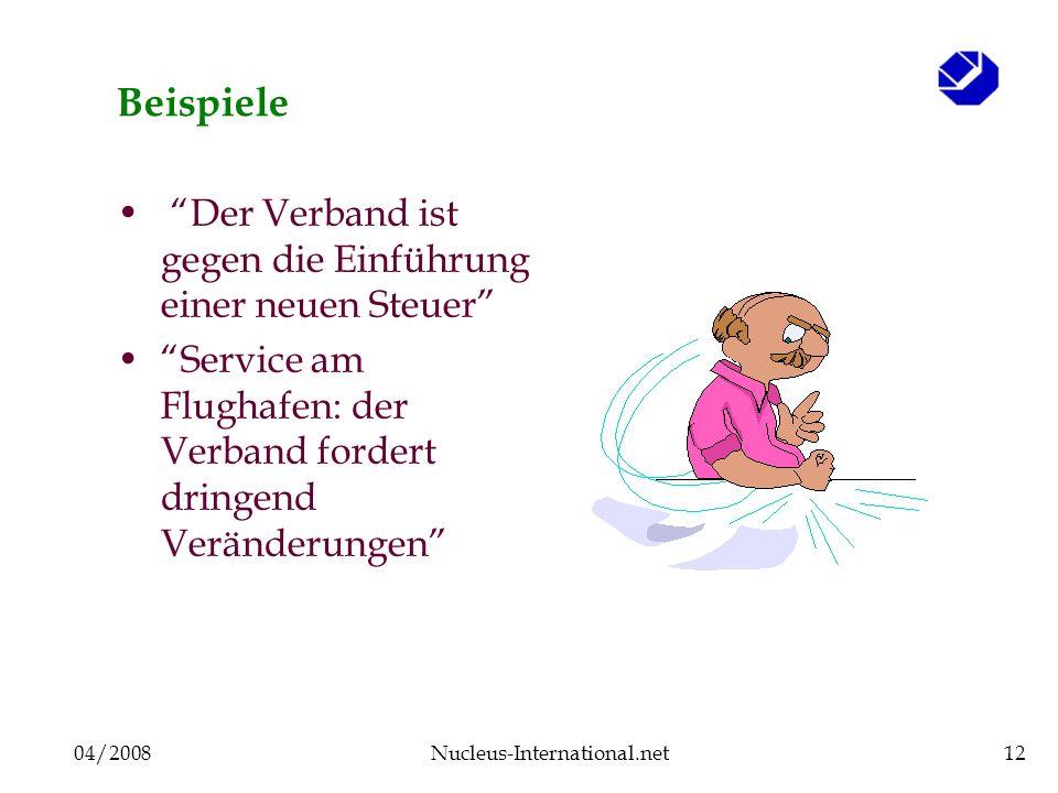 04/2008Nucleus-International.net12 Beispiele Der Verband ist gegen die Einführung einer neuen Steuer Service am Flughafen: der Verband fordert dringen