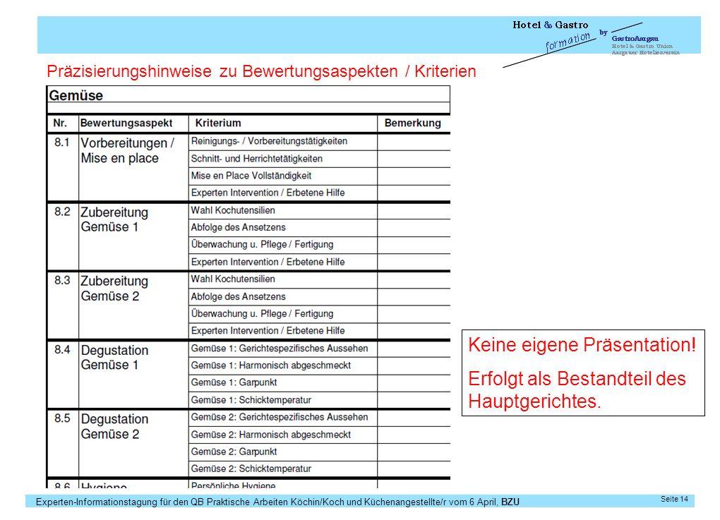 Experten-Informationstagung für den QB Praktische Arbeiten Köchin/Koch und Küchenangestellte/r vom 6 April, BZU Seite 14 Präzisierungshinweise zu Bewe