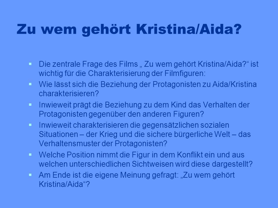 Die zentrale Frage des Films Zu wem gehört Kristina/Aida? ist wichtig für die Charakterisierung der Filmfiguren: Wie lässt sich die Beziehung der Prot