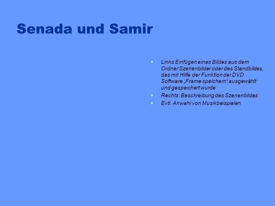 Senada und Adoptivvater Links Einfügen eines Bildes aus dem Ordner Szenenbilder oder des Standbildes, das mit Hilfe der Funktion der DVD Software Frame speichern ausgewählt und gespeichert wurde Rechts: Beschreibung des Szenenbildes Evtl.