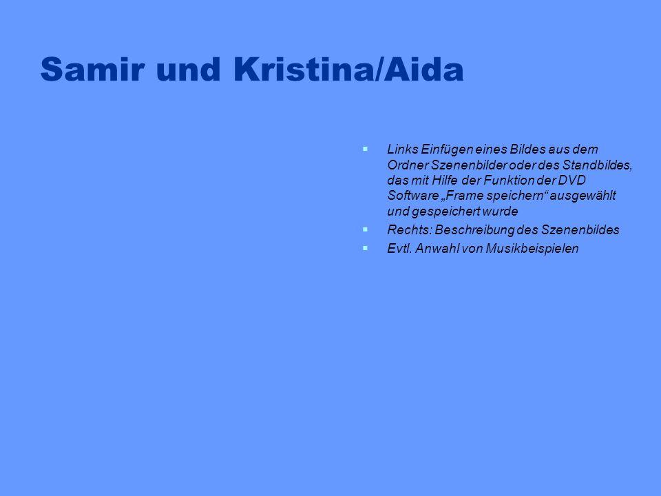 Samir und Kristina/Aida Links Einfügen eines Bildes aus dem Ordner Szenenbilder oder des Standbildes, das mit Hilfe der Funktion der DVD Software Fram