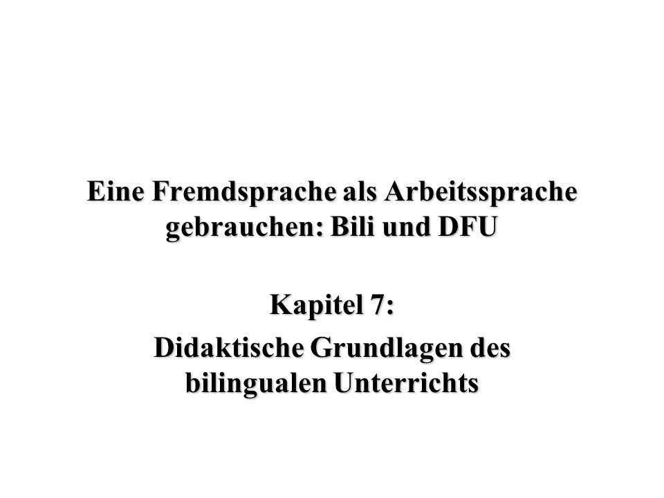 Eine Fremdsprache als Arbeitssprache gebrauchen: Bili und DFU Kapitel 7: Didaktische Grundlagen des bilingualen Unterrichts