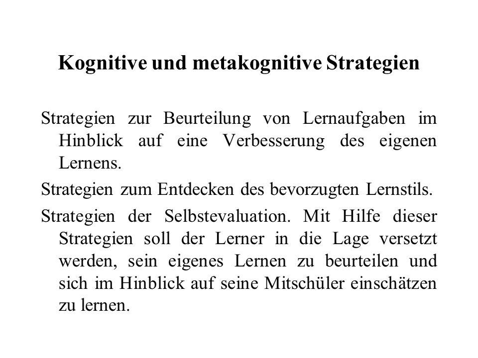 Kognitive und metakognitive Strategien Strategien zur Beurteilung von Lernaufgaben im Hinblick auf eine Verbesserung des eigenen Lernens. Strategien z