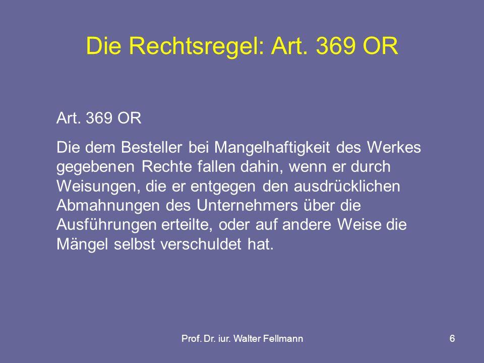 Prof. Dr. iur. Walter Fellmann6 Die Rechtsregel: Art.