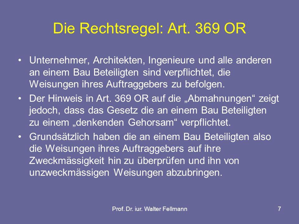 Prof. Dr. iur. Walter Fellmann7 Die Rechtsregel: Art.