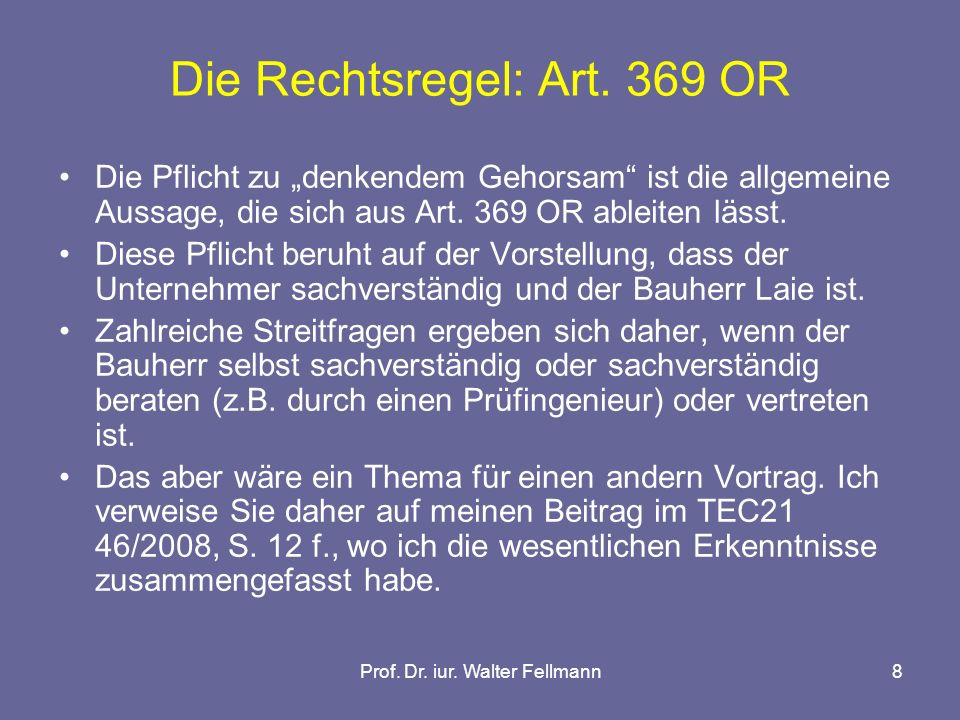 Prof. Dr. iur. Walter Fellmann8 Die Rechtsregel: Art.