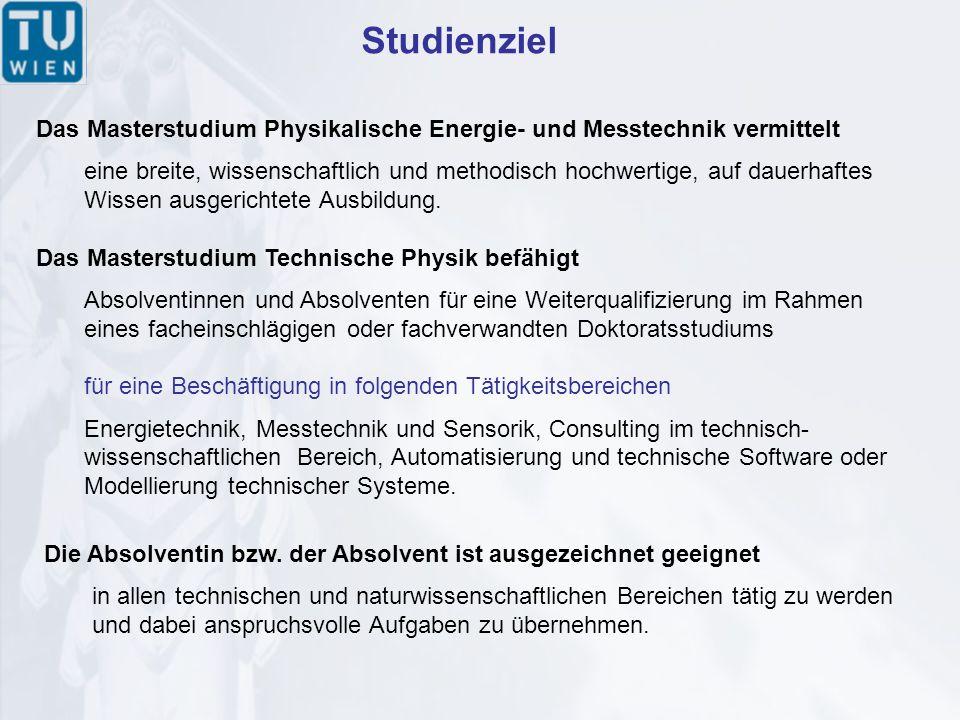Studienziel Das Masterstudium Physikalische Energie- und Messtechnik vermittelt eine breite, wissenschaftlich und methodisch hochwertige, auf dauerhaftes Wissen ausgerichtete Ausbildung.