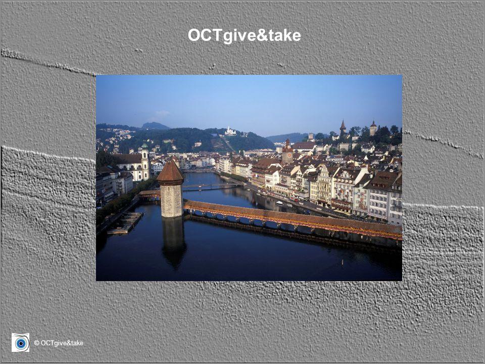 © OCTgive&take OCTgive&take Und… Luzern ist immer eine Reise wert!