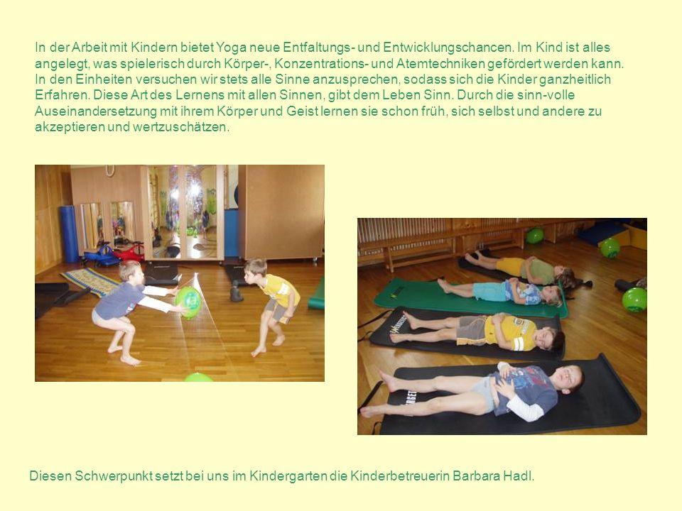 In der Arbeit mit Kindern bietet Yoga neue Entfaltungs- und Entwicklungschancen. Im Kind ist alles angelegt, was spielerisch durch Körper-, Konzentrat