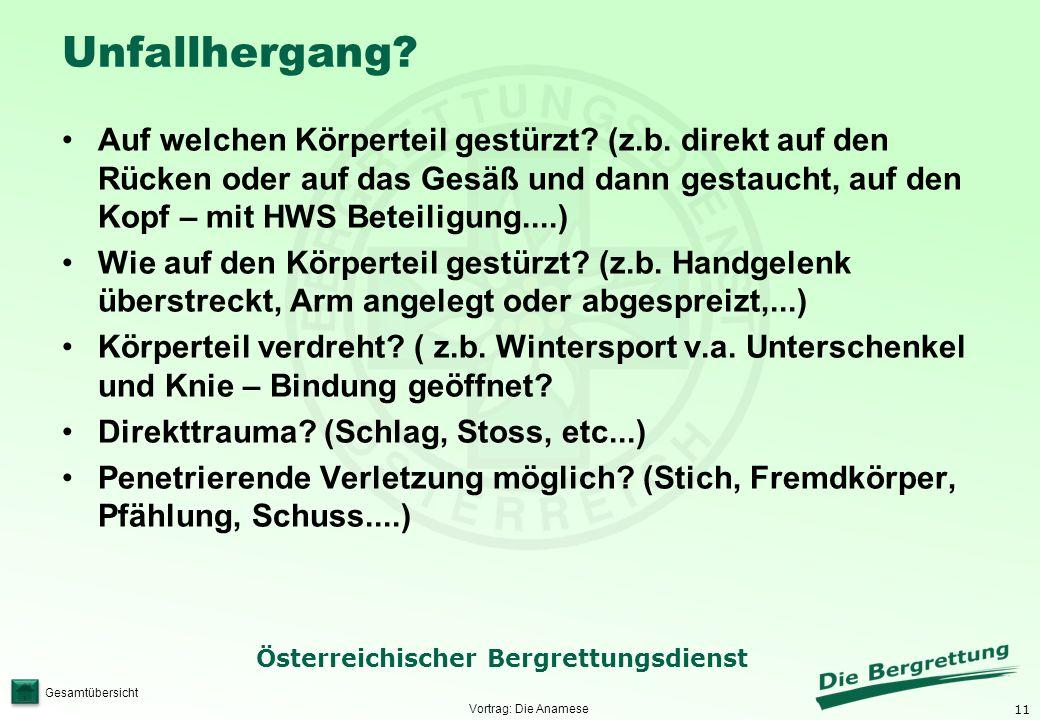 11 Österreichischer Bergrettungsdienst Gesamtübersicht Unfallhergang? Auf welchen Körperteil gestürzt? (z.b. direkt auf den Rücken oder auf das Gesäß
