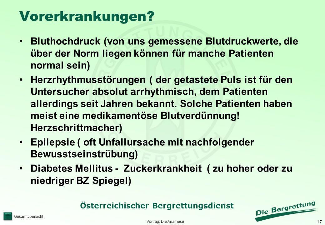 17 Österreichischer Bergrettungsdienst Gesamtübersicht Vorerkrankungen? Bluthochdruck (von uns gemessene Blutdruckwerte, die über der Norm liegen könn