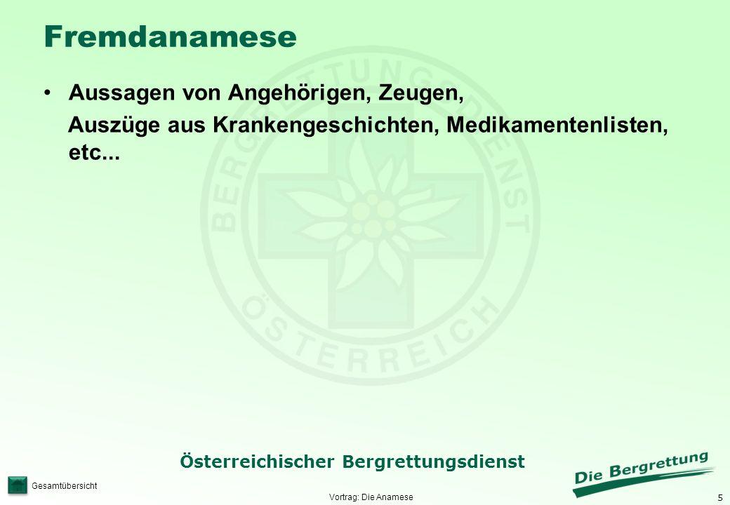 5 Österreichischer Bergrettungsdienst Gesamtübersicht Fremdanamese Aussagen von Angehörigen, Zeugen, Auszüge aus Krankengeschichten, Medikamentenliste