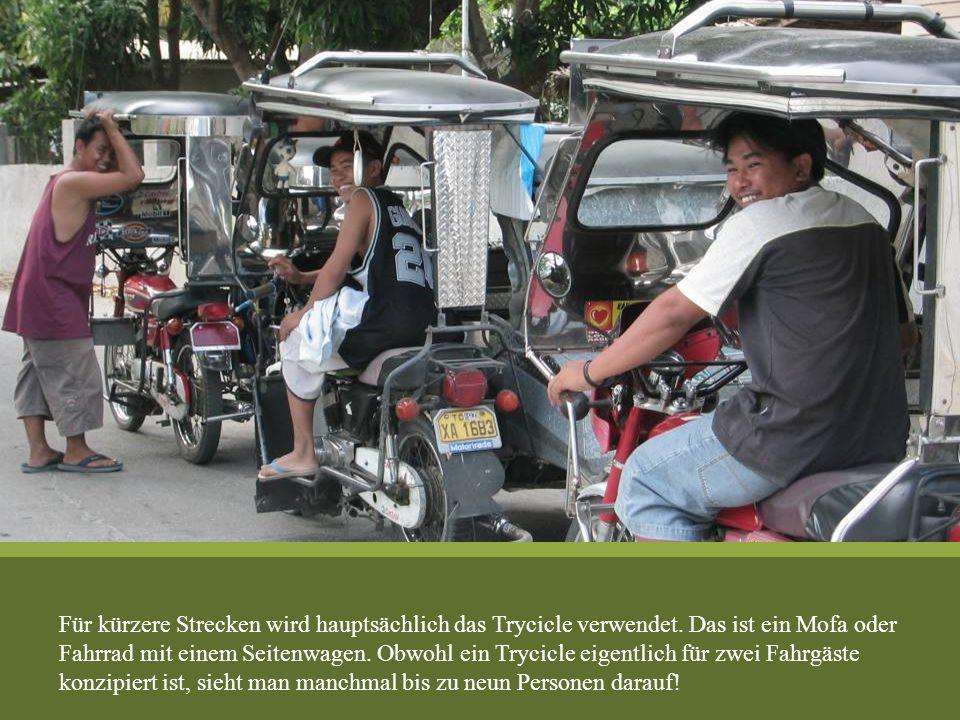 Für kürzere Strecken wird hauptsächlich das Trycicle verwendet. Das ist ein Mofa oder Fahrrad mit einem Seitenwagen. Obwohl ein Trycicle eigentlich fü