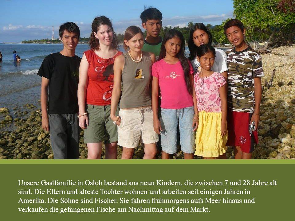 Unsere Gastfamilie in Oslob bestand aus neun Kindern, die zwischen 7 und 28 Jahre alt sind. Die Eltern und älteste Tochter wohnen und arbeiten seit ei