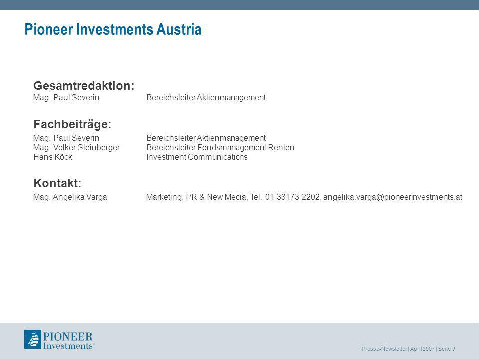 Presse-Newsletter | April 2007 | Seite 9 Pioneer Investments Austria Gesamtredaktion: Mag.