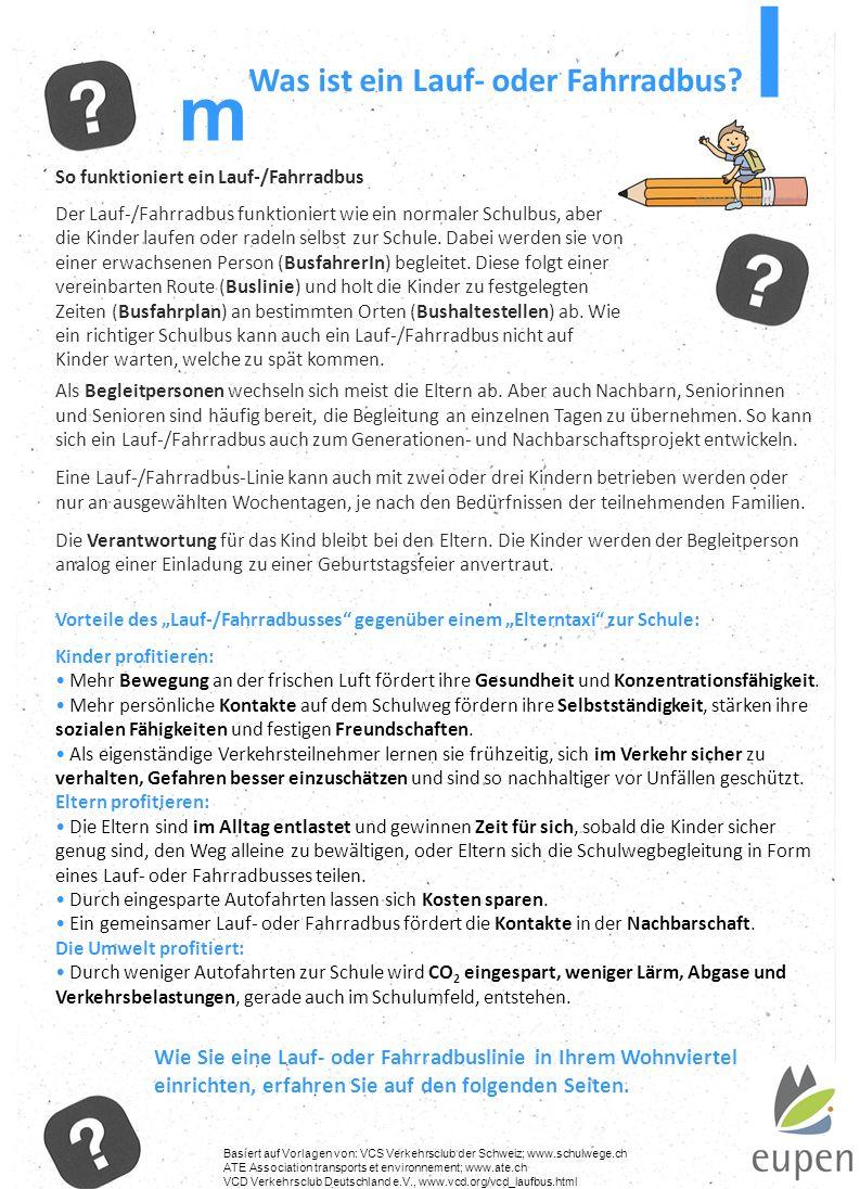 Was ist ein Lauf- oder Fahrradbus? Basiert auf Vorlagen von: VCS Verkehrsclub der Schweiz; www.schulwege.ch ATE Association transports et environnemen