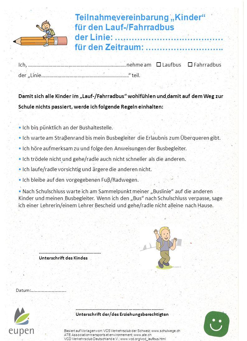Datum:…………………………. ……………………………………….....……………………. Unterschrift der/des Erziehungsberechtigten Basiert auf Vorlagen von: VCS Verkehrsclub der Schweiz; ww