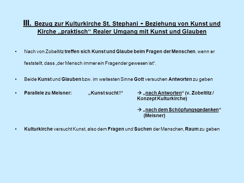III. Bezug zur Kulturkirche St. Stephani - Beziehung von Kunst und Kirche praktisch Realer Umgang mit Kunst und Glauben Nach von Zobeltitz treffen sic
