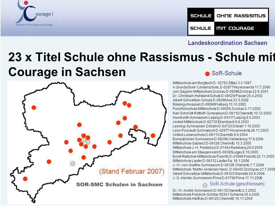 Landeskoordination Sachsen 23 x Titel Schule ohne Rassismus - Schule mit Courage in Sachsen SoR-Schule SoR-Schule (geschlossen) Mittelschule am Burgte