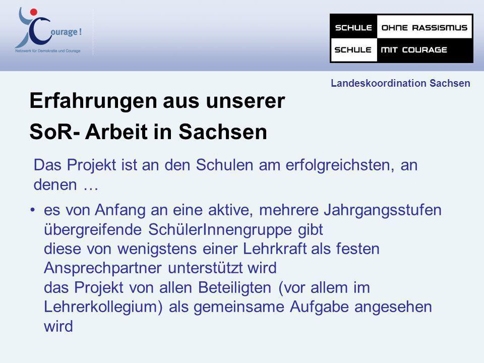 Das Projekt ist an den Schulen am erfolgreichsten, an denen … Erfahrungen aus unserer SoR- Arbeit in Sachsen Landeskoordination Sachsen es von Anfang
