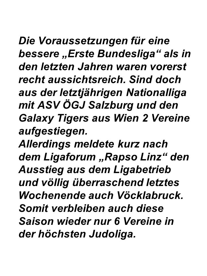 Die Voraussetzungen für eine bessere Erste Bundesliga als in den letzten Jahren waren vorerst recht aussichtsreich.