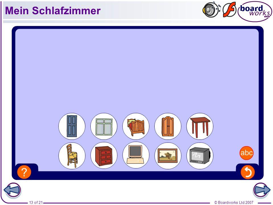 © Boardworks Ltd 200714 of 21 Mein Schlafzimmer