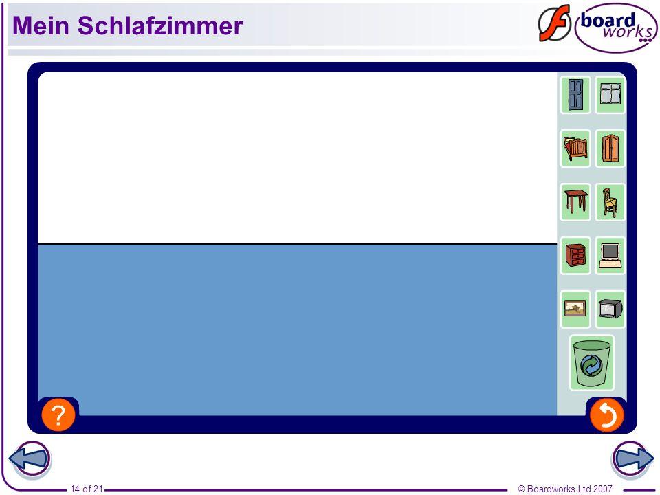 © Boardworks Ltd 200715 of 21 Mein Schlafzimmer