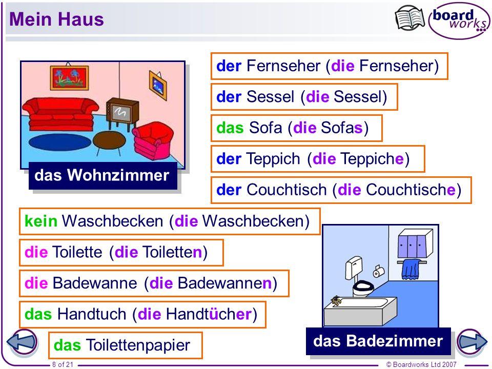 © Boardworks Ltd 20079 of 21 das Esszimmer das Schlafzimmer der Tisch (die Tische) der Stuhl (die Stühle) das Bild (die Bilder) die Tür (die Türen) das Bücherregal (die Bücherregale) der Schrank (die Schränke) das Bett (die Betten) die Lampe (die Lampen) Mein Haus die Kommode (die Kommoden)