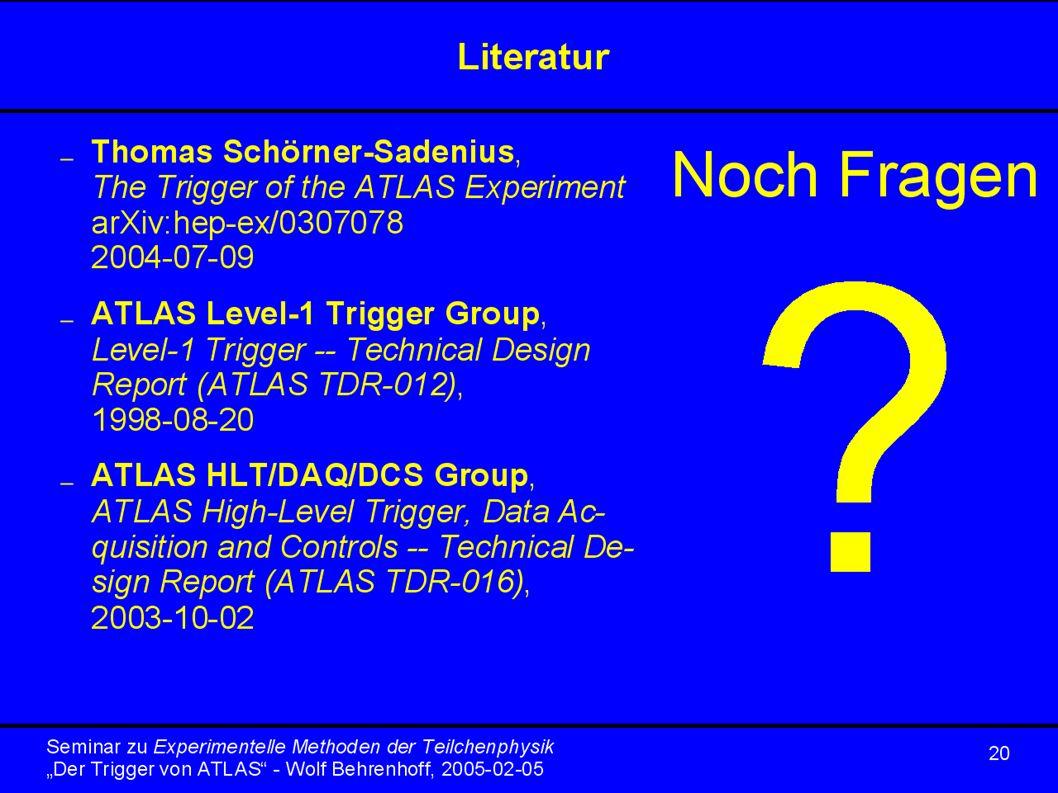 20 Seminar zu Experimentelle Methoden der Teilchenphysik Der Trigger von ATLAS - Wolf Behrenhoff, 2005-02-05 Literatur