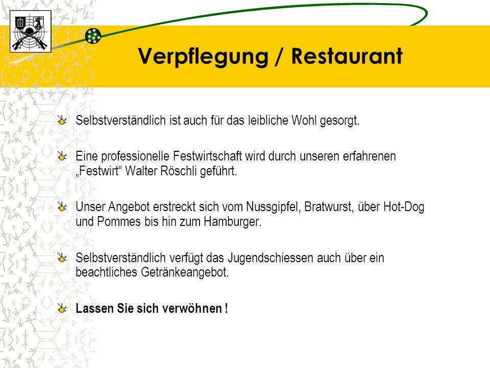 Verpflegung / Restaurant Selbstverständlich ist auch für das leibliche Wohl gesorgt.