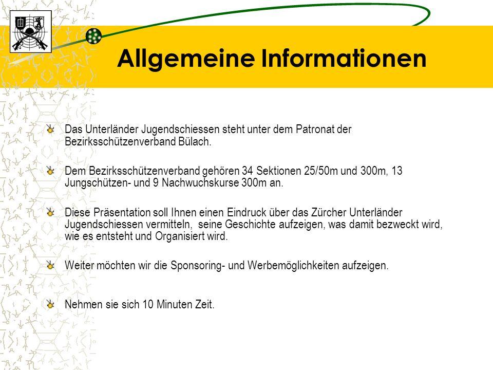 Allgemeine Informationen Das Unterländer Jugendschiessen steht unter dem Patronat der Bezirksschützenverband Bülach.