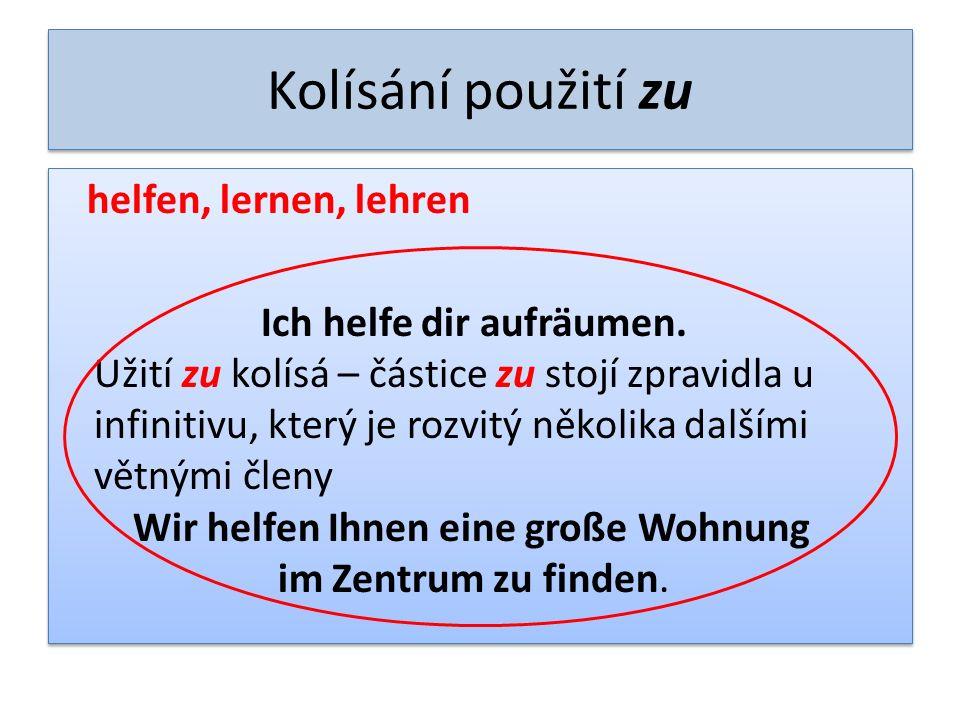 Verben mit zu – některá slovesa s zu anfangen beginnen sich bemühen gelingen sich lohnen vergessen zu versprechen versuchen vorhaben wagen - odvážit se aufhören anfangen beginnen sich bemühen gelingen sich lohnen vergessen zu versprechen versuchen vorhaben wagen - odvážit se aufhören