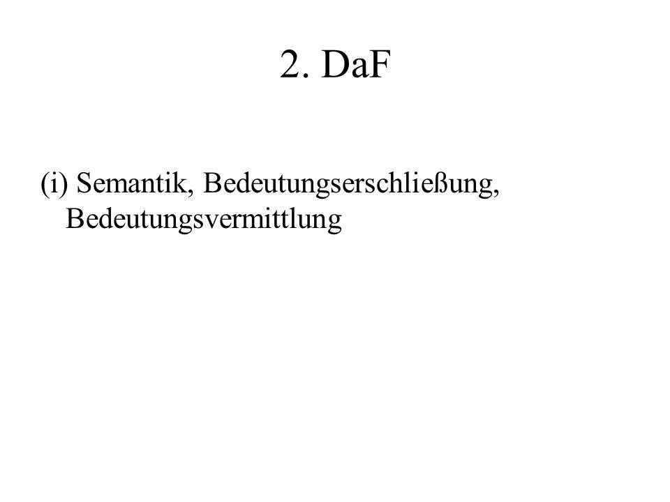 2. DaF (i) Semantik, Bedeutungserschließung, Bedeutungsvermittlung
