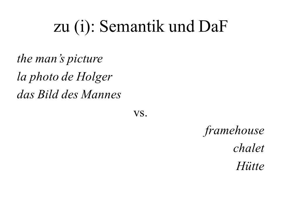 zu (i): Semantik und DaF the mans picture la photo de Holger das Bild des Mannes vs. framehouse chalet Hütte