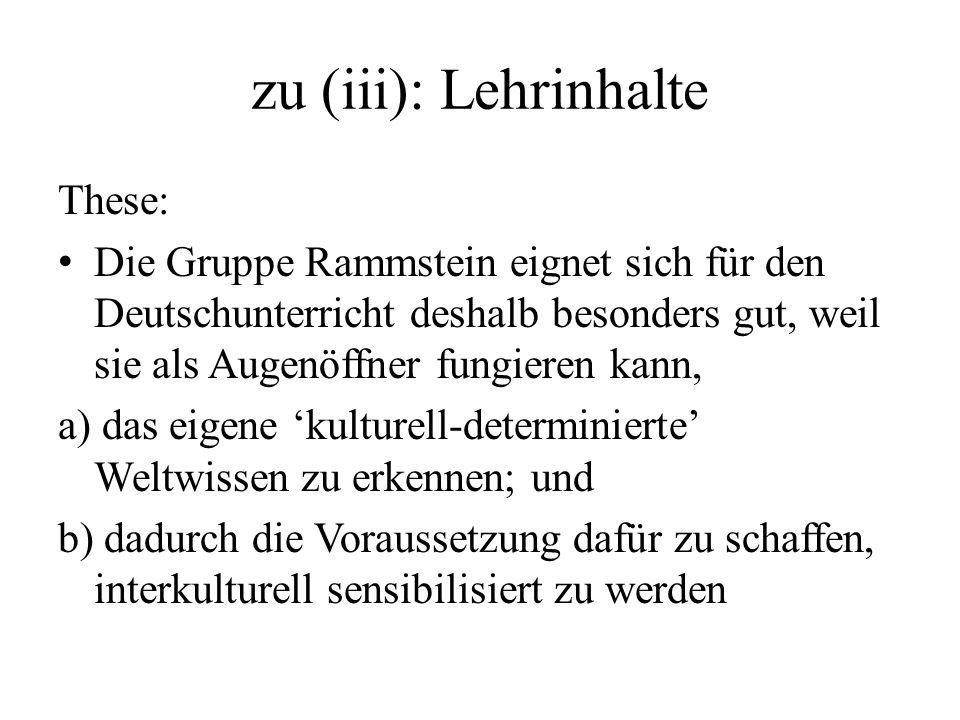 These: Die Gruppe Rammstein eignet sich für den Deutschunterricht deshalb besonders gut, weil sie als Augenöffner fungieren kann, a) das eigene kultur