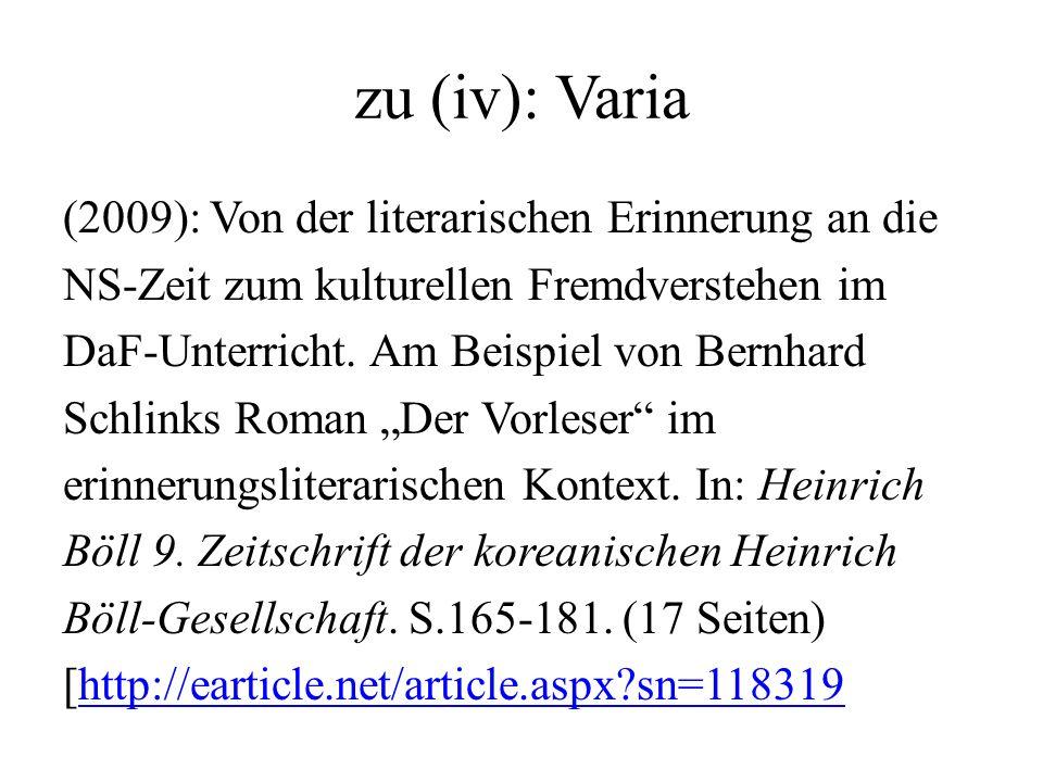 zu (iv): Varia (2009): Von der literarischen Erinnerung an die NS-Zeit zum kulturellen Fremdverstehen im DaF-Unterricht. Am Beispiel von Bernhard Schl