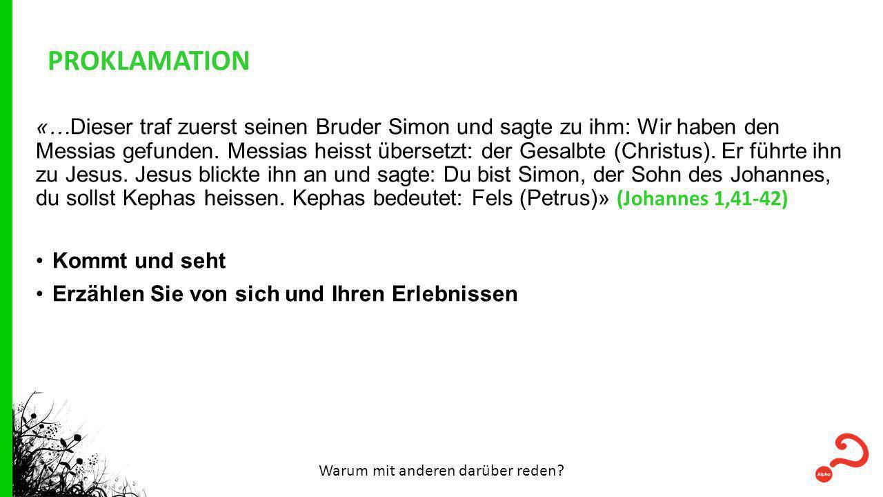 PROKLAMATION «…Dieser traf zuerst seinen Bruder Simon und sagte zu ihm: Wir haben den Messias gefunden.