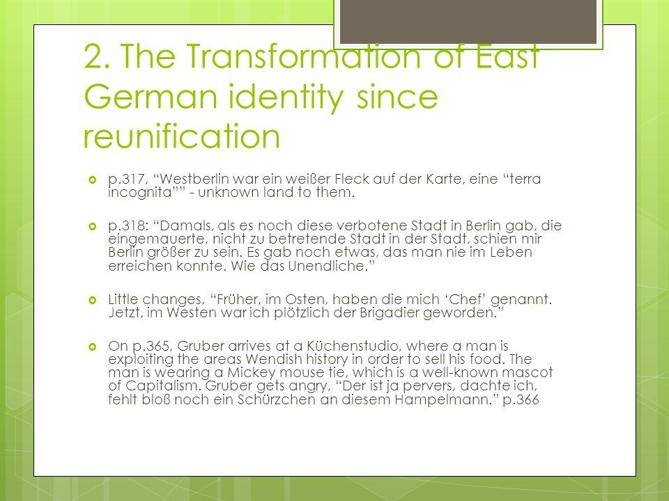 2. The Transformation of East German identity since reunification p.317, Westberlin war ein weißer Fleck auf der Karte, eine terra incognita - unknown