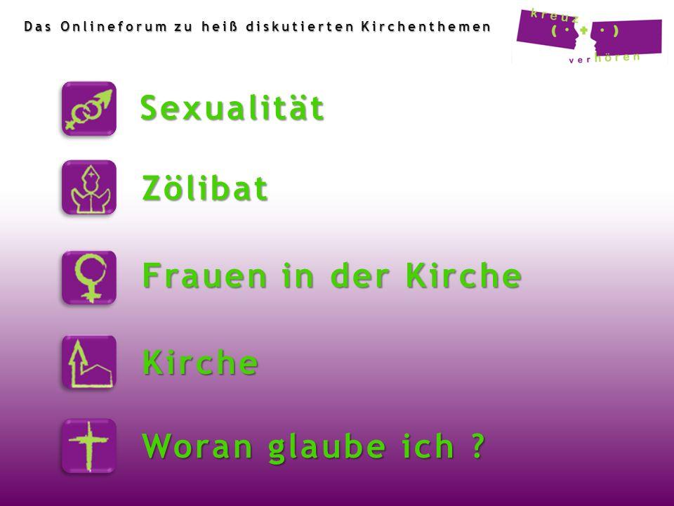 Sexualität Frauen in der Kirche Woran glaube ich ? Kirche Zölibat Das Onlineforum zu heiß diskutierten Kirchenthemen