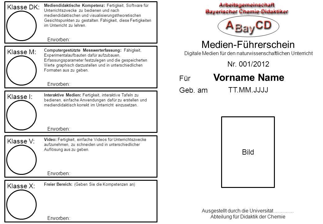 Medien-Führerschein Digitale Medien für den naturwissenschaftlichen Unterricht Nr. 001/2012 Ausgestellt durch die Universität ………… Abteilung für Didak