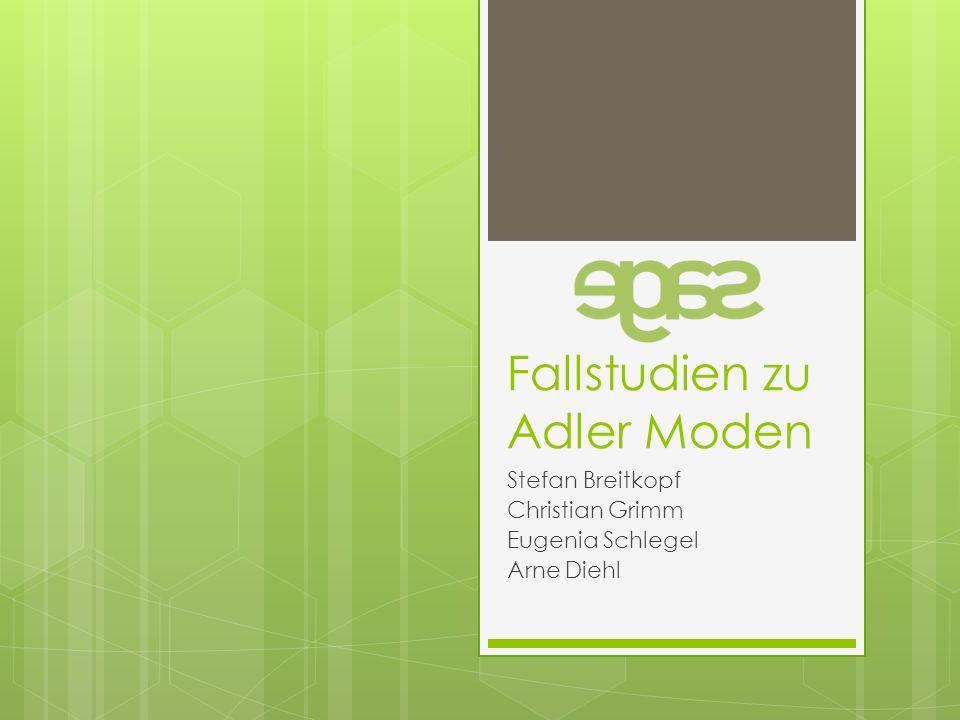 Fallstudien zu Adler Moden Stefan Breitkopf Christian Grimm Eugenia Schlegel Arne Diehl