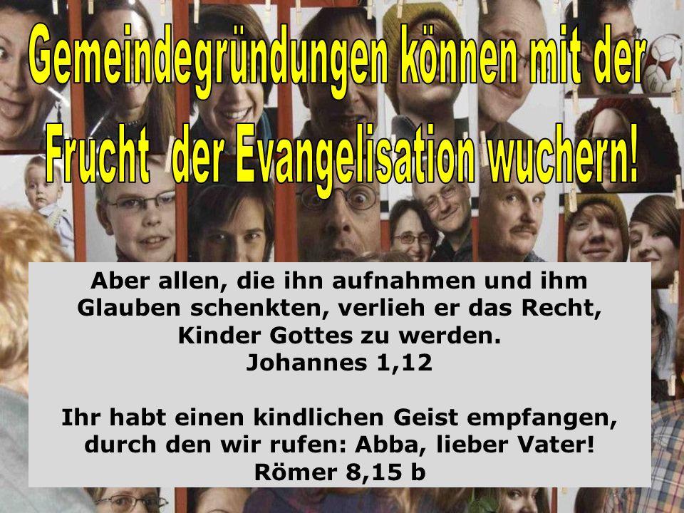 Aber allen, die ihn aufnahmen und ihm Glauben schenkten, verlieh er das Recht, Kinder Gottes zu werden.
