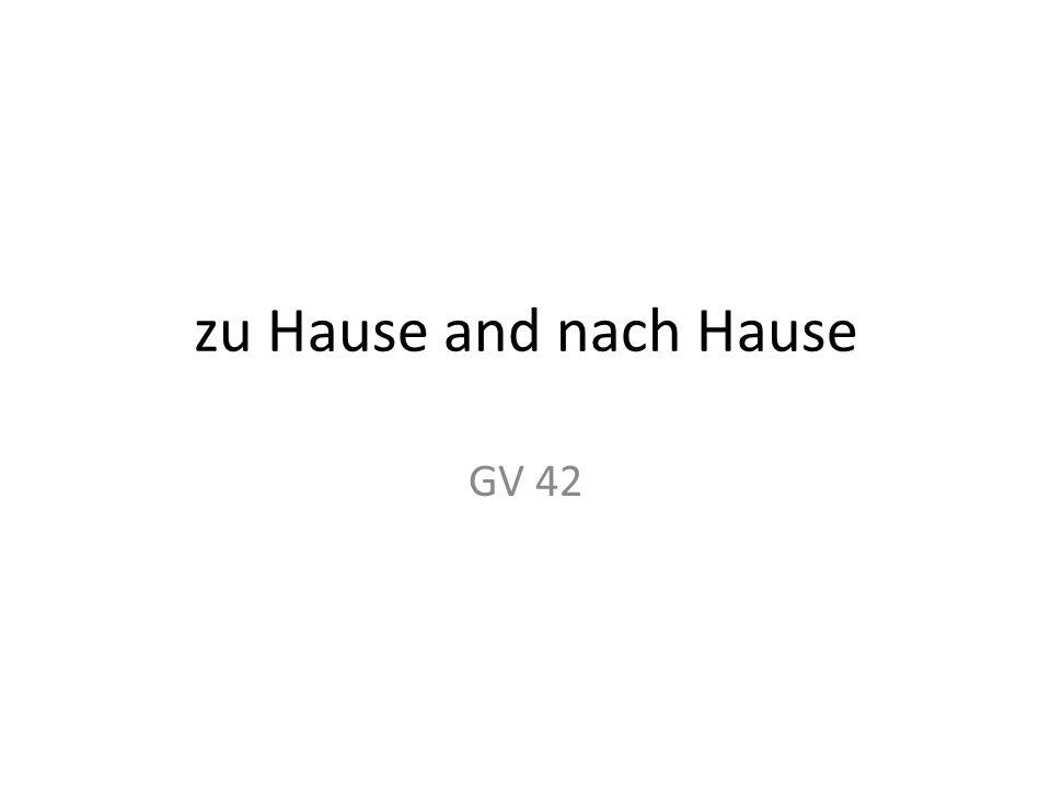 zu Hause and nach Hause GV 42