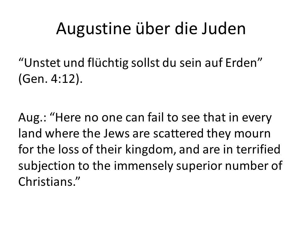 Augustine über die Juden Nein, sondern wer Kain totschlägt, das soll siebenfältig gerächt werden (Gen.