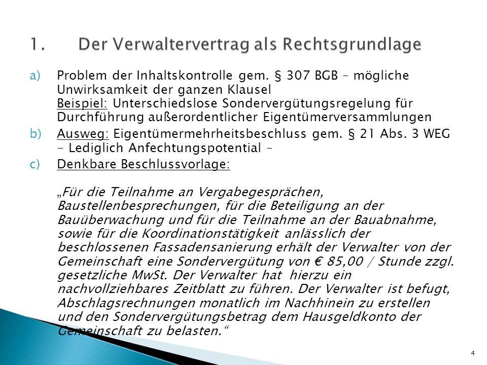 a)Problem der Inhaltskontrolle gem. § 307 BGB – mögliche Unwirksamkeit der ganzen Klausel Beispiel: Unterschiedslose Sondervergütungsregelung für Durc