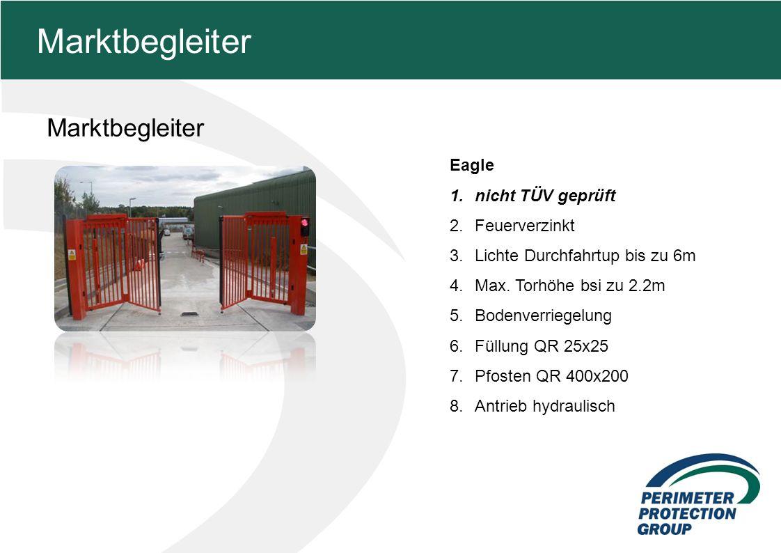 MFZ KONZEPT - Zielsetzung Marktbegleiter 10 Marktbegleiter Eagle 1.nicht TÜV geprüft 2.Feuerverzinkt 3.Lichte Durchfahrtup bis zu 6m 4.Max.