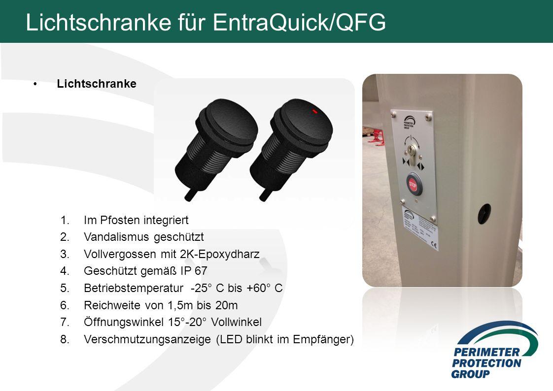 Lichtschranke für EntraQuick/QFG Lichtschranke 1.Im Pfosten integriert 2.Vandalismus geschützt 3.Vollvergossen mit 2K-Epoxydharz 4.Geschützt gemäß IP 67 5.Betriebstemperatur -25° C bis +60° C 6.Reichweite von 1,5m bis 20m 7.Öffnungswinkel 15°-20° Vollwinkel 8.Verschmutzungsanzeige (LED blinkt im Empfänger)