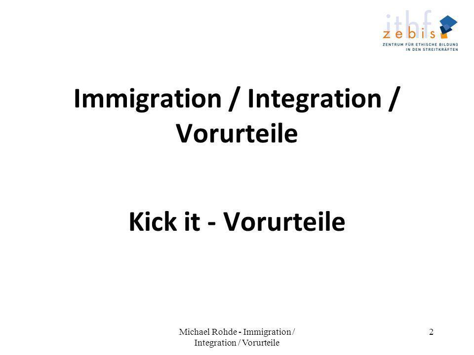 Immigration / Integration / Vorurteile Kick it - Vorurteile Michael Rohde - Immigration / Integration / Vorurteile 2
